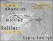 Airplanes above us, Kinky Machine, & The Rollfast Ramblers at the World Famous Gypsy Lounge