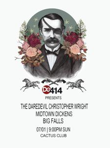Do414 Presents: THE DAREDEVIL CHRISTOPHER WRIGHT, MIDTOWN DICKENS, BIG FALLS