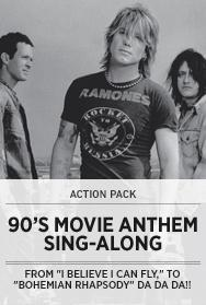 Action Pack presents: 90s Movie Anthems Sing-Along