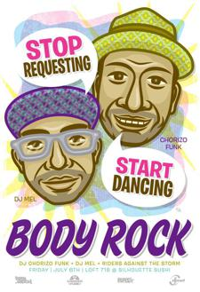 Body Rock July 6th (DJ Chorizo Funk, DJ Mel, and Riders Against the Storm)