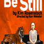  Tigers Be Still by Kim Rosenstock
