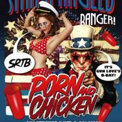 SRTB Prsnts: PORN AND CHICKEN's Star Spangled Banger!