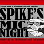SPIKE's MIC! & SUNDAY SESSIONS