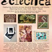 Summer Eclectica - Artists Across Several Mediums and Styles - Running Through July 28th