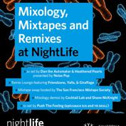  Mixology, Mixtapes and Remixes at NightLife