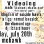 Kingdom of Suicide Lovers + Videoing (album release) + A Tiger Named Lovesick + The Diamond Age + Richard Henry