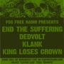  FCCFREE RADIO PRESENTS: End the Suffering, Dedvolt, Klank, King Loses Crown