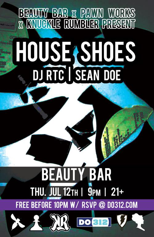 Beauty Bar, Knuckle Rumbler, & Pawn Works Present: House Shoes [FREE before 10pm w/ RSVP]