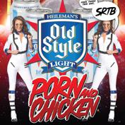 SRTB Pres: PORN AND CHICKEN's Old Style Light Launch Party!