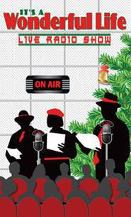 It's A Wonderful LIfe Live Radio Show