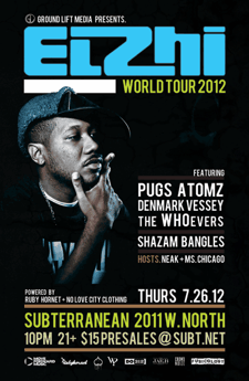 ELZHI, PUGS ATOMZ, DENMARK VESSEY, THE WHOEVERS, DJ SHAZAM BANGLES, Hosted By: Neak &amp; Ms.Chicago, World Tour 2012!!, Ground Lift