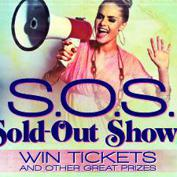 S.O.S - Win Tickets To Sold Out Shows