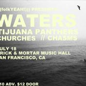 (((folkYEAH!))) Presents WATERS, Tijuana Panthers, Chasms, and Churches