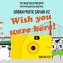 The Bold Italic Presents: Urban Photo Safari #2: Wish You Were Here