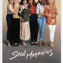 Girlie Night Steel Magnolias