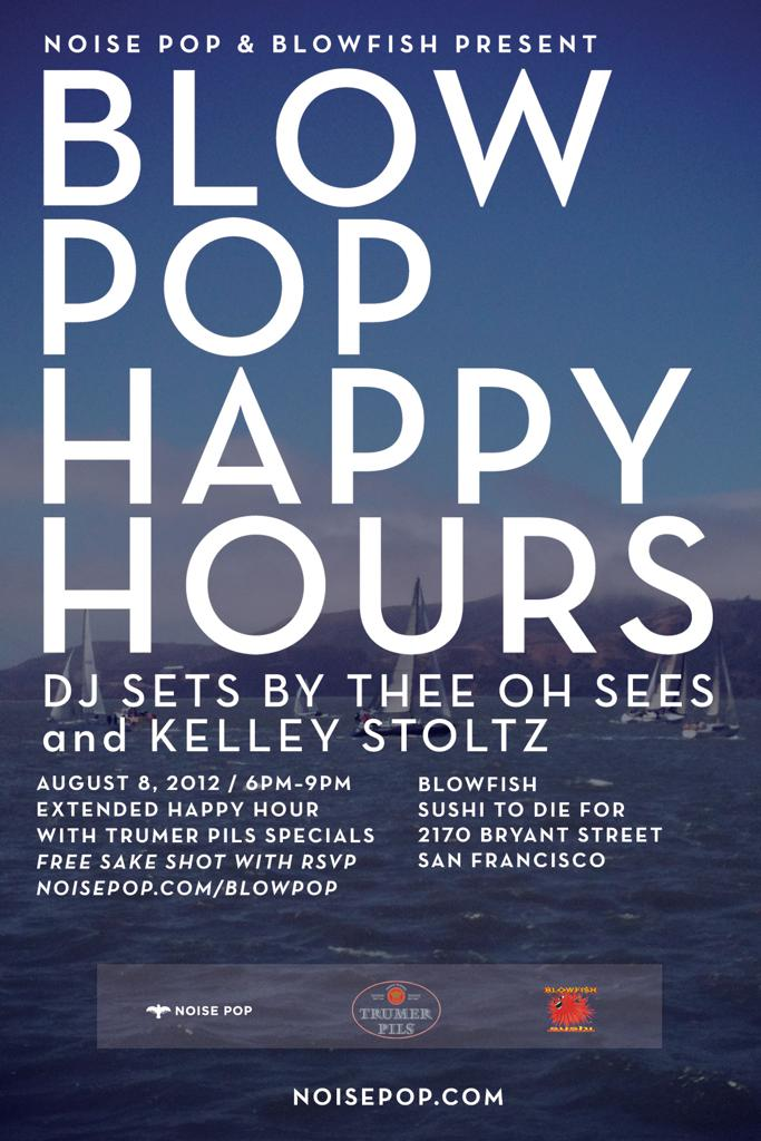 Blow Pop Happy Hour with Thee Oh Sees and Kelley Stoltz DJ Sets