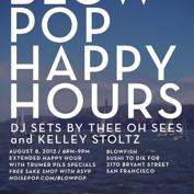 Noise Pop and Blowfish Sushi Present: Blow Pop Happy Hour with Thee Oh Sees and Kelley Stoltz DJ Sets