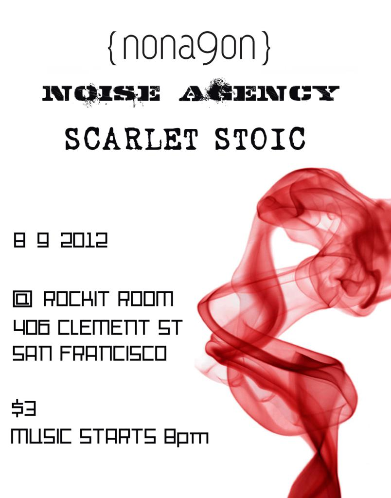 Downstairs Stage:, Live Music featuring:, Nonagon, Noise Agency, Scarlet Stoic