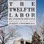 """The Twelfth Labor"" by Leegrid Stevens, a U.S. premiere, presented by Tutto Theatre Company & MACtheatre"