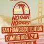 No Shirt / No Shoes SF