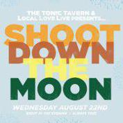 Local Love Presents: Shoot Down the Moon!