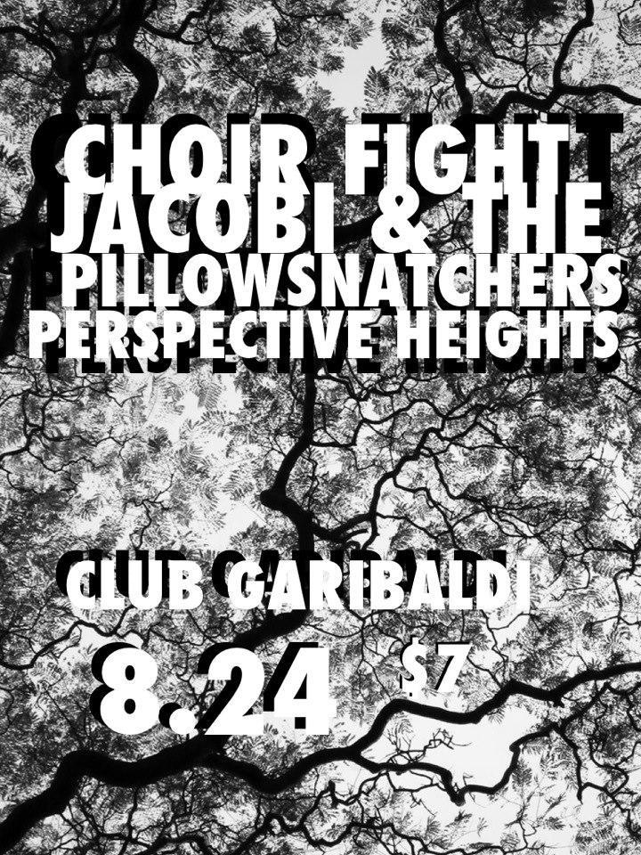 Choir Fight w/ Jacobi & the Pillowsnatchers and Perspective Heights