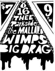 The Mallard, Wimps, Big Drag