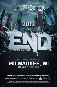 Committee Entertainment and Stellar Spark Events present: DAYGLOW, LIFE IN COLOR: 2012 THE END (ELECTRONIC.NEVER.DIES), Bad Boy