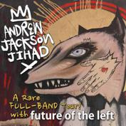 Andrew Jackson Jihad, with Future Of The Left, Jeff Rosenstock of Bomb The Music Industry!