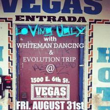 Evolution Trip, Loving Ugly, and White Man Dancing at Hotel Vegas