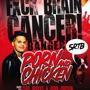 SRTB Presents: Porn and Chicken! Fuck Brain Cancer Benefit Banger!