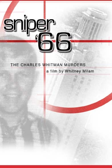 Sniper 66: The Charles Whitman Murders in the Texas Tower