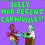 Veoba presents: The IHeartComix, Jelly & Mad Decent Carniville! (RSVP Required)