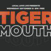 Local Love Live presents Tiger Mouth