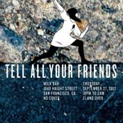 Tell All Your Friends - a free monthly party