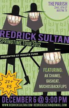 Redrick Sultan (Canada) /w Gashcat, Muchos Backflips, Ak'Chamel (Houston)