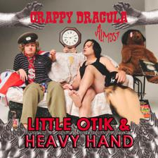 CRAPPY DRACULA, LITTLE OTIK(album release), HEAVY HAND(album release)