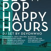 Noise Pop and Blowfish Sushi Present: Blow Pop Happy Hour with DEVONWHO