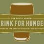  The Ninth Annual Drink For Hunger Benefit