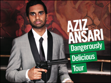 Aziz Ansari Dangerously Delicious Tour