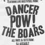 The Dancer, Pow, The Boars LIVE. DJs Assualt, The Vanilla Gorilla, Eye Man
