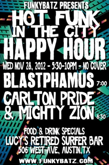 "FunkyBatz  ""Hot Funk In The City""  w/ Blastphamus, Carlton Pride & Mighty Zion"