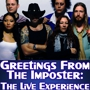 Greetings From The Imposter: The Live Experience