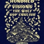  Hundred Visions // The Wolf // Bop English // F for Fake