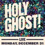 New Year's Eve with... Holy Ghost!, Midnight Magic