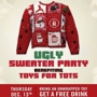 Ugly Sweater Party - Bring an Unwrapped Toy, Get a Free Drink!