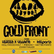sound-bar presents GOLD FRONT | HEROES X VILLIANS, KILL PARIS, HOLLYWOOD HOLT, PHENOM, MATTBOYWHITE, JOHNNY WALKER