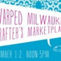 Warped Milwaukee Crafter's Marketplace sponsored by: ABK Weaving Center