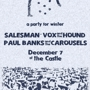  WINTER PARTY: Salesman / Vox and the Hound / Paul Banks and the Carousels