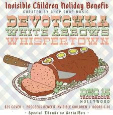 Invisible Children Holiday Show with Devotchka, White Arrows, Whispertown and The Colourist